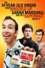 The 41–Year–Old Virgin Who Knocked Up Sarah Marshall and Felt Superbad About It