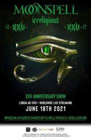 Moonspell: Irreligious XXV Anniversary Show