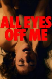 All Eyes Off Me