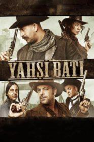 Yahsi Bati – The Ottoman Cowboys