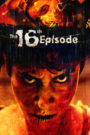 The 16th Episode